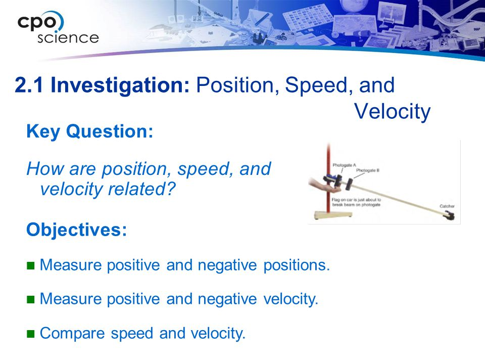 2.1 Investigation: Position, Speed, and Velocity
