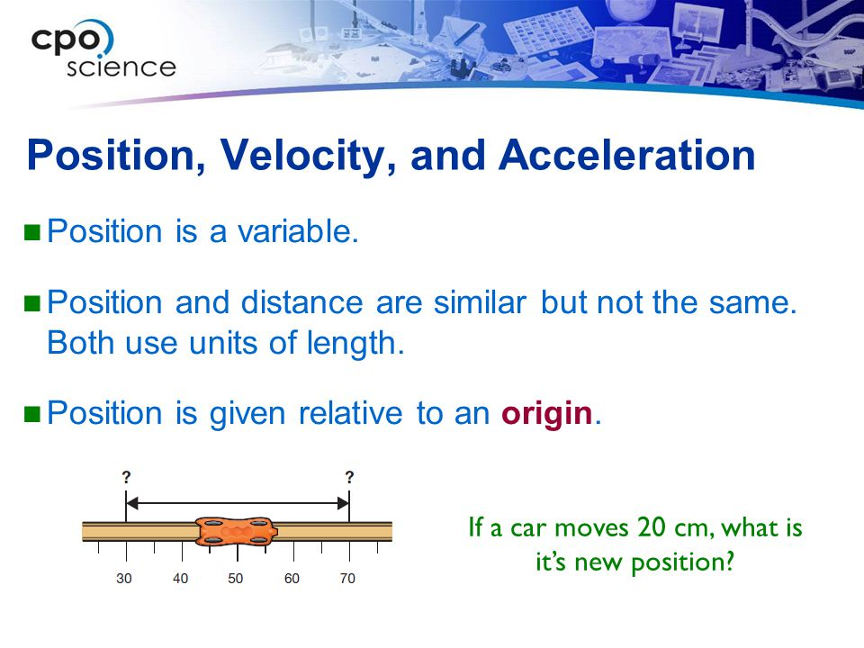 Position, Velocity, and Acceleration