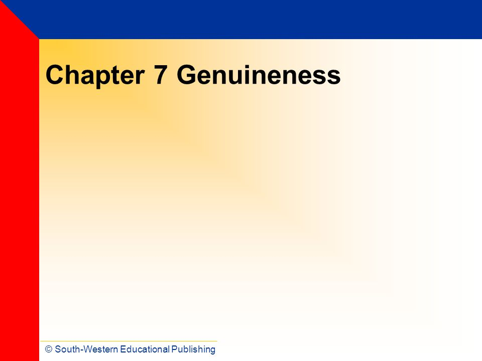 Chapter 7 Genuineness © South-Western Educational Publishing