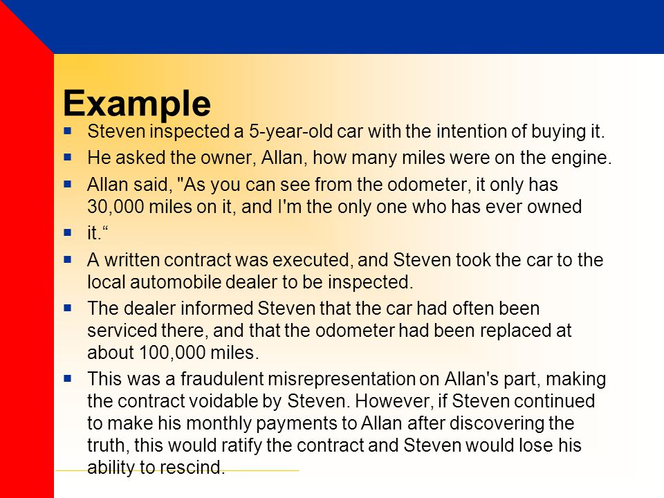 Example Steven inspected a 5-year-old car with the intention of buying it. He asked the owner, Allan, how many miles were on the engine.