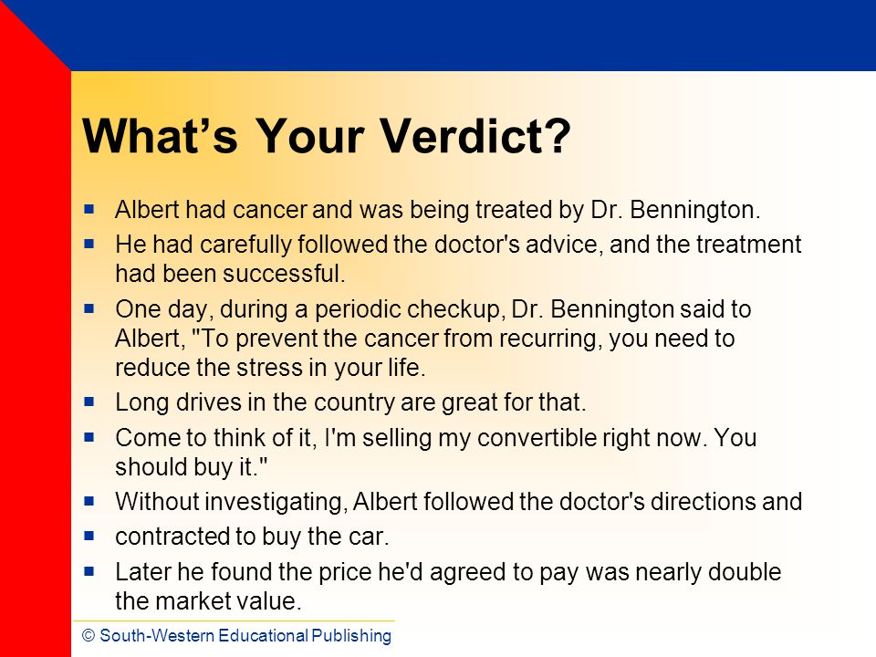 What's Your Verdict Albert had cancer and was being treated by Dr. Bennington.