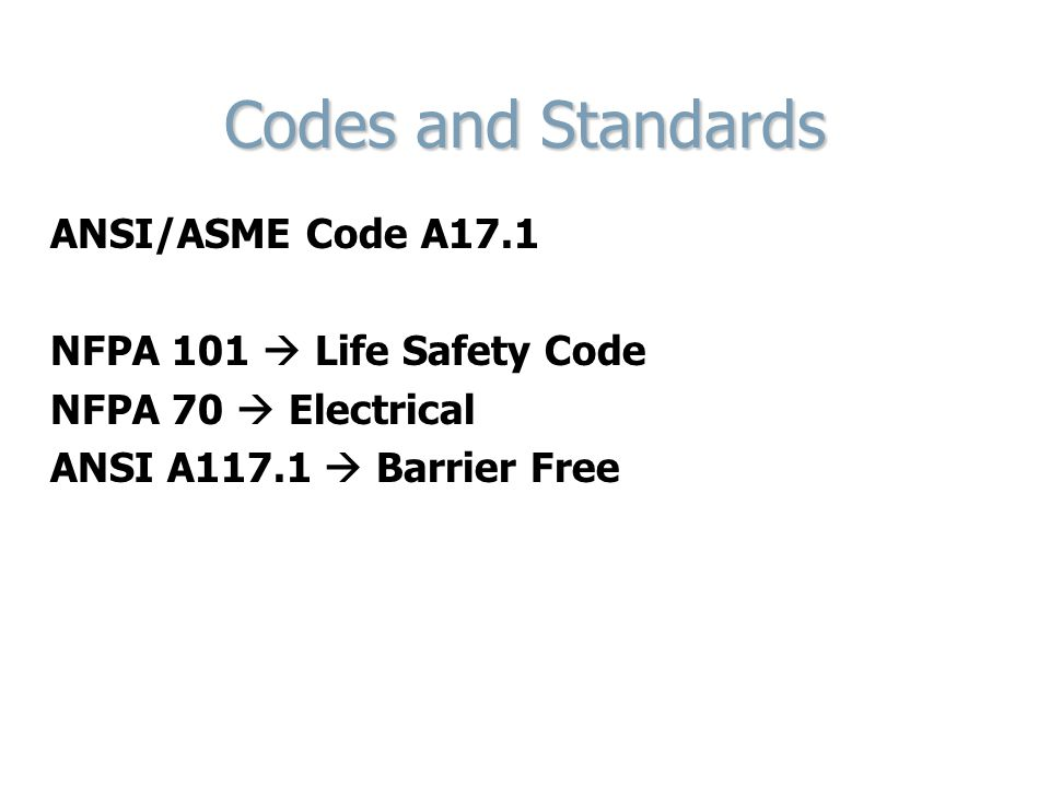 Codes and Standards NFPA 101  Life Safety Code NFPA 70  Electrical