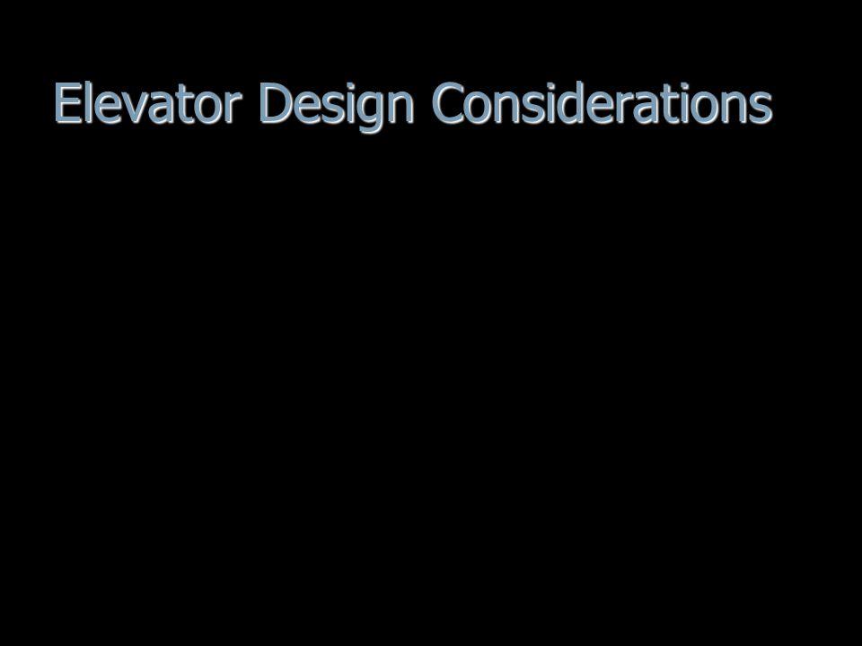 Elevator Design Considerations