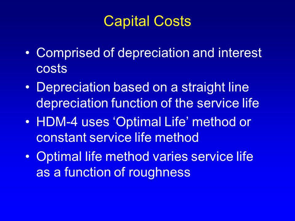 Capital Costs Comprised of depreciation and interest costs