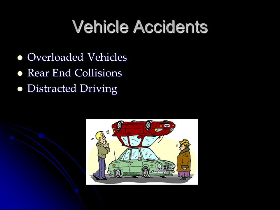 Vehicle Accidents Overloaded Vehicles Rear End Collisions