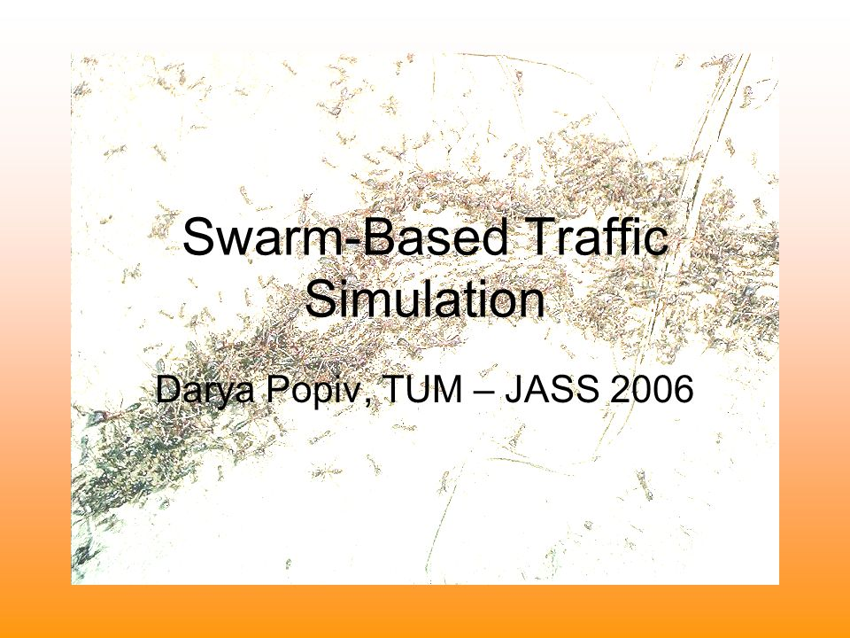 Swarm-Based Traffic Simulation