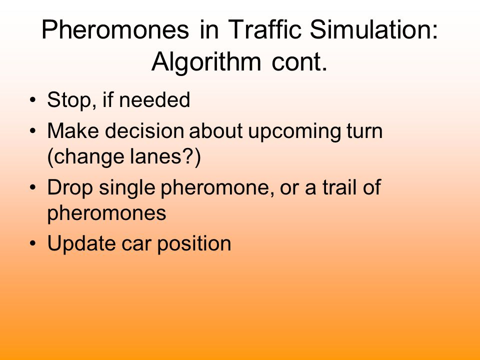 Pheromones in Traffic Simulation: Algorithm cont.