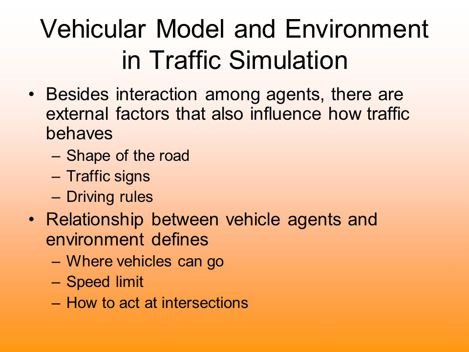 Vehicular Model and Environment in Traffic Simulation