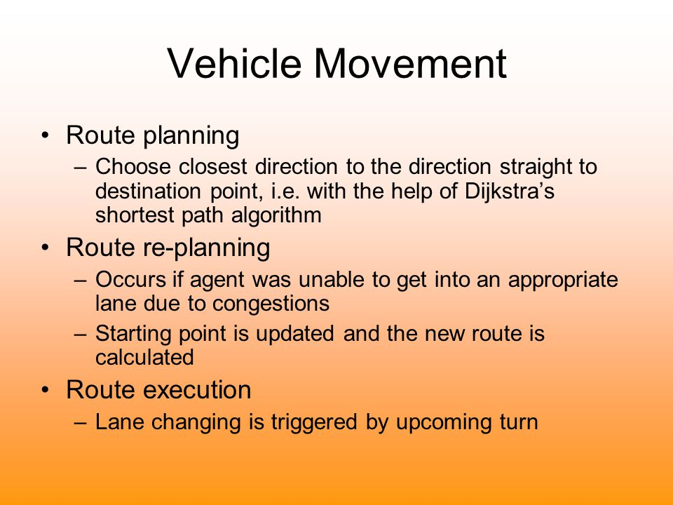 Vehicle Movement Route planning Route re-planning Route execution