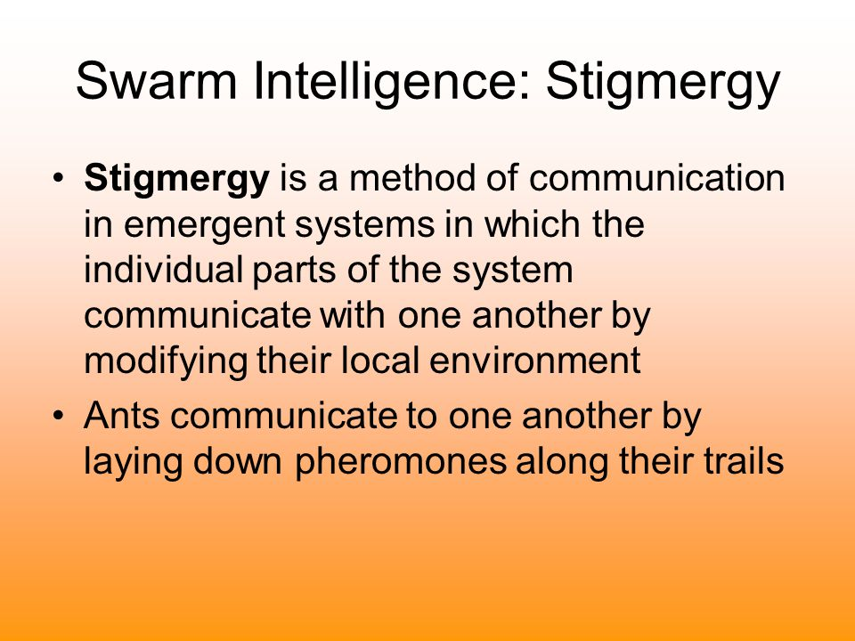 Swarm Intelligence: Stigmergy