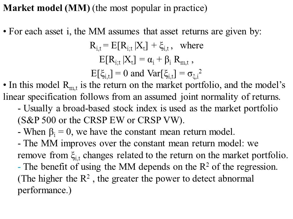 Market model (MM) (the most popular in practice)