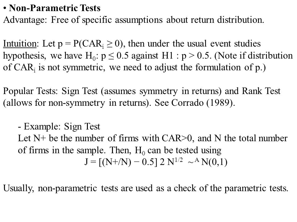 Non-Parametric Tests Advantage: Free of specific assumptions about return distribution.