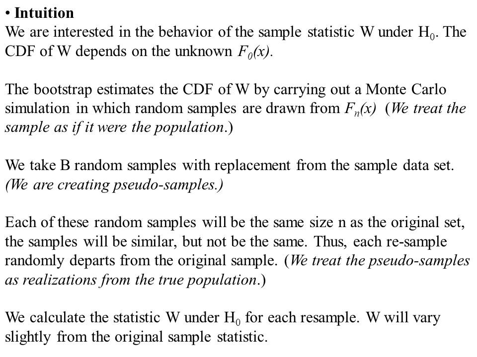 Intuition We are interested in the behavior of the sample statistic W under H0. The CDF of W depends on the unknown F0(x).