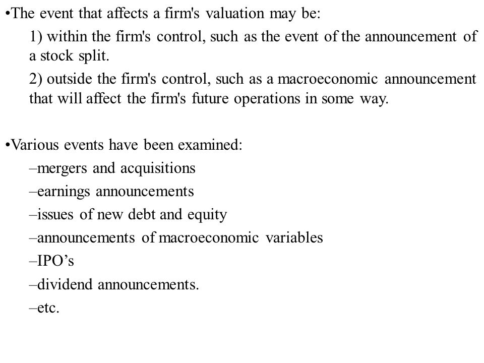 The event that affects a firm s valuation may be: