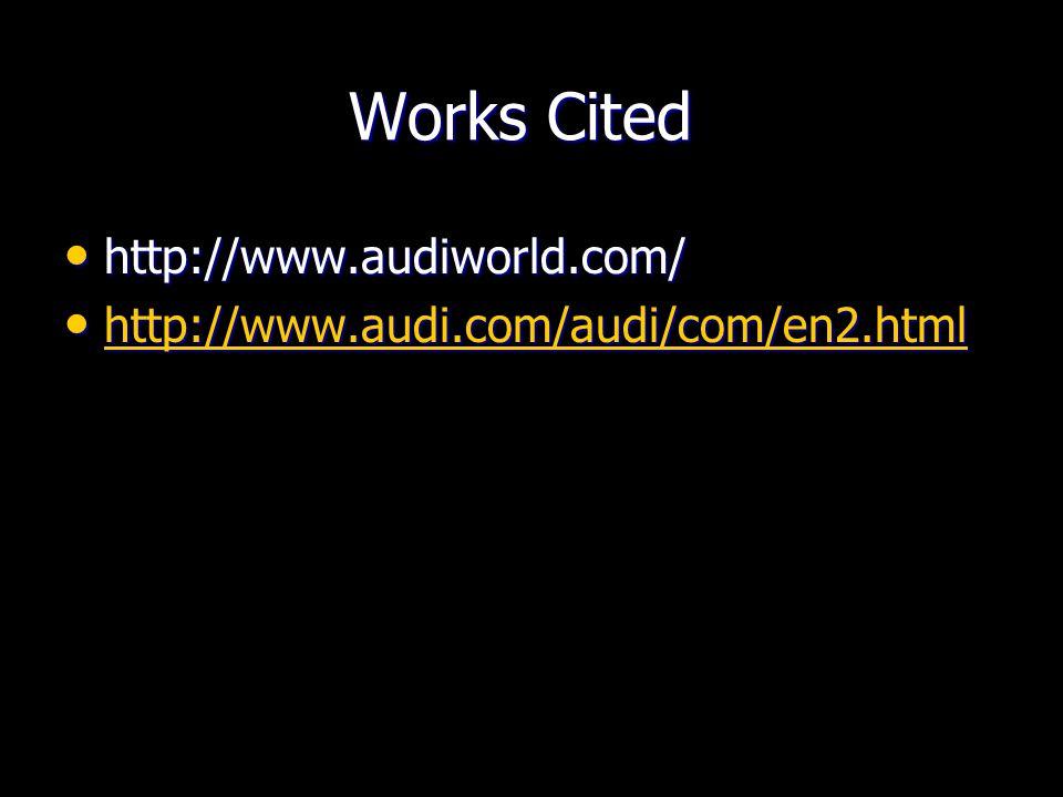 Works Cited http://www.audiworld.com/