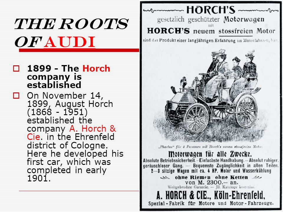 The roots of Audi 1899 - The Horch company is established