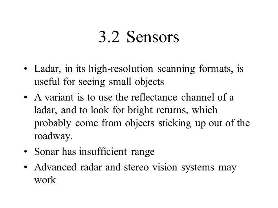 3.2 Sensors Ladar, in its high-resolution scanning formats, is useful for seeing small objects.