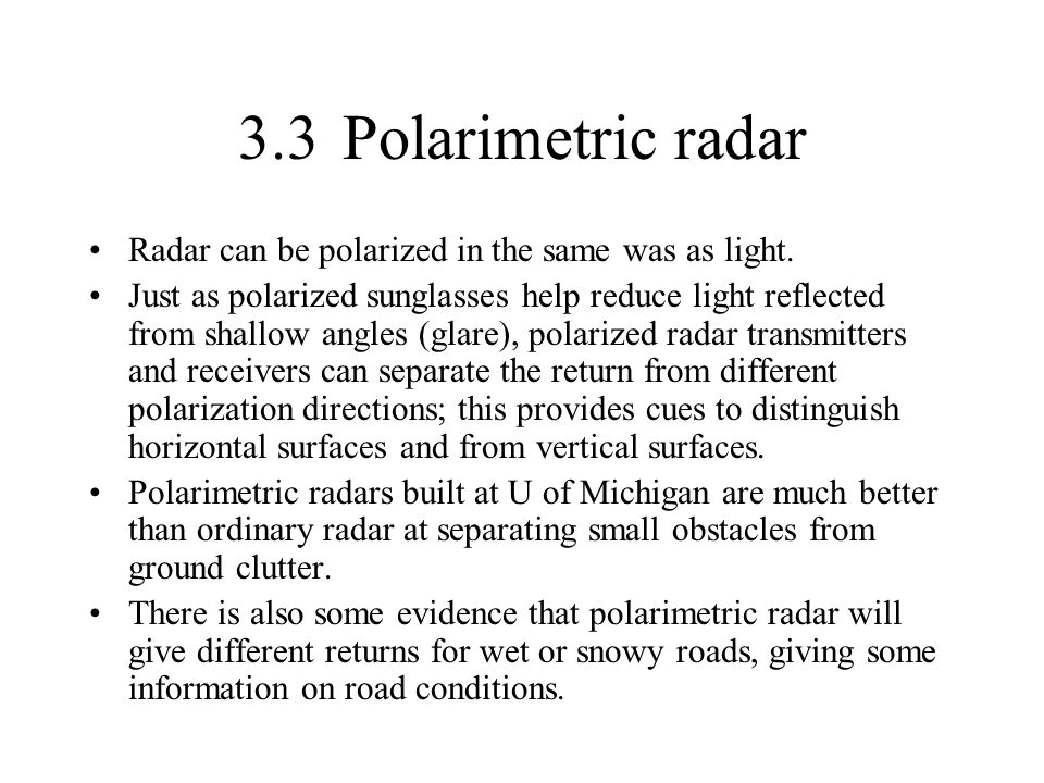 3.3 Polarimetric radar Radar can be polarized in the same was as light.