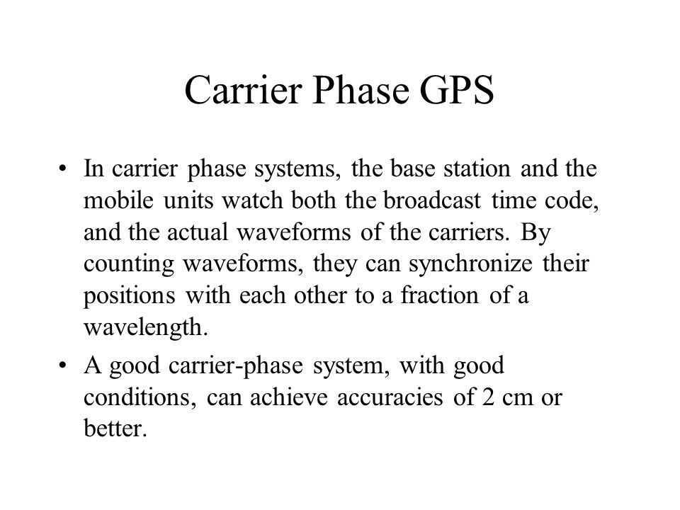 Carrier Phase GPS