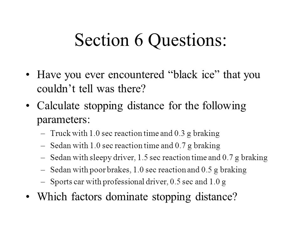 Section 6 Questions: Have you ever encountered black ice that you couldn't tell was there