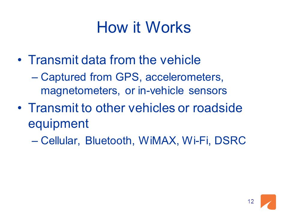How it Works Transmit data from the vehicle