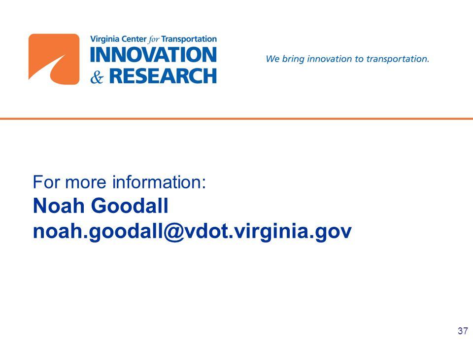 For more information: Noah Goodall noah.goodall@vdot.virginia.gov