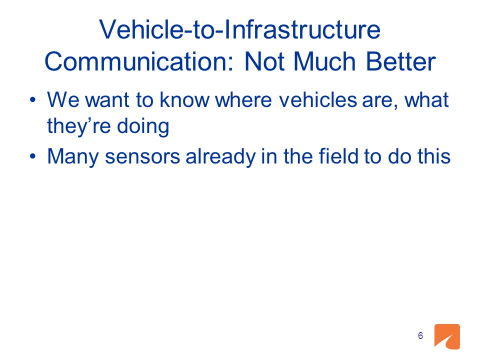 Vehicle-to-Infrastructure Communication: Not Much Better