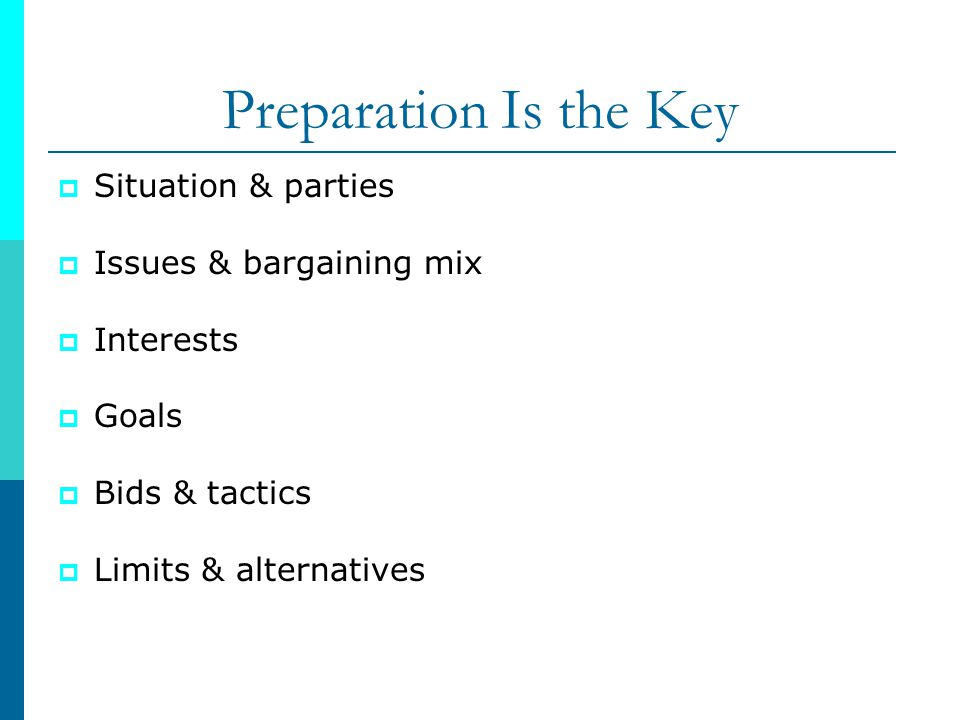 Preparation Is the Key Situation & parties Issues & bargaining mix