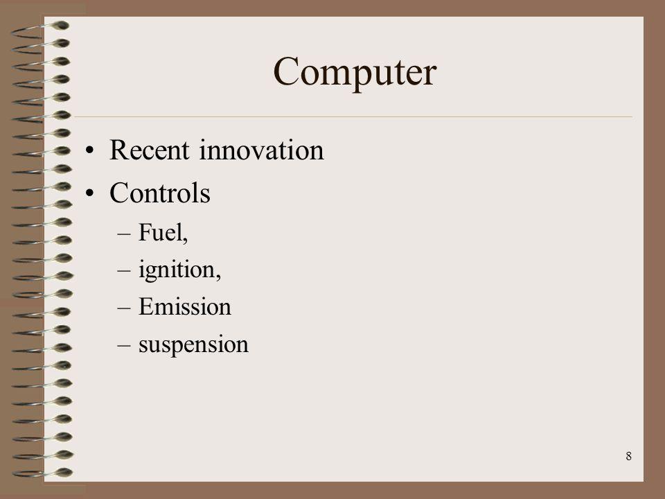 Computer Recent innovation Controls Fuel, ignition, Emission