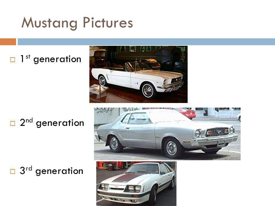 Mustang Pictures 1st generation 2nd generation 3rd generation