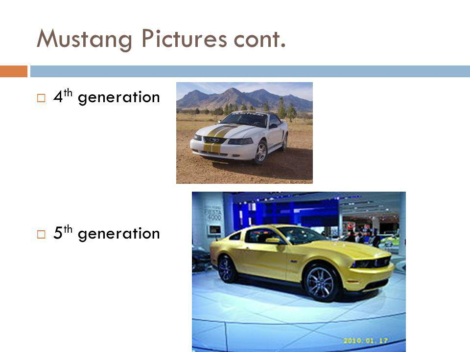 Mustang Pictures cont. 4th generation 5th generation