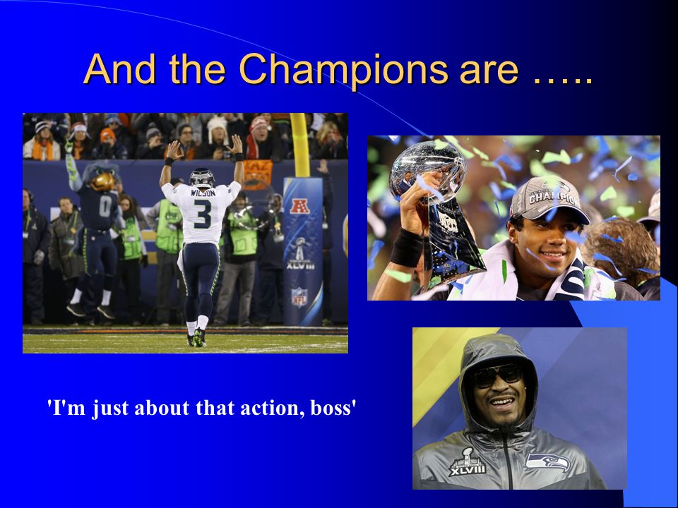 And the Champions are ….. I m just about that action, boss