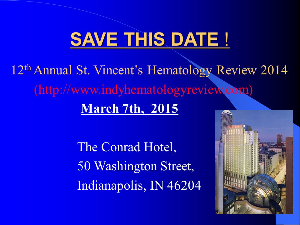 SAVE THIS DATE ! 12th Annual St. Vincent's Hematology Review 2014