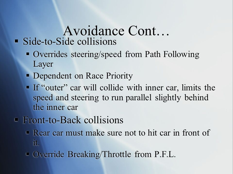 Avoidance Cont… Side-to-Side collisions Front-to-Back collisions