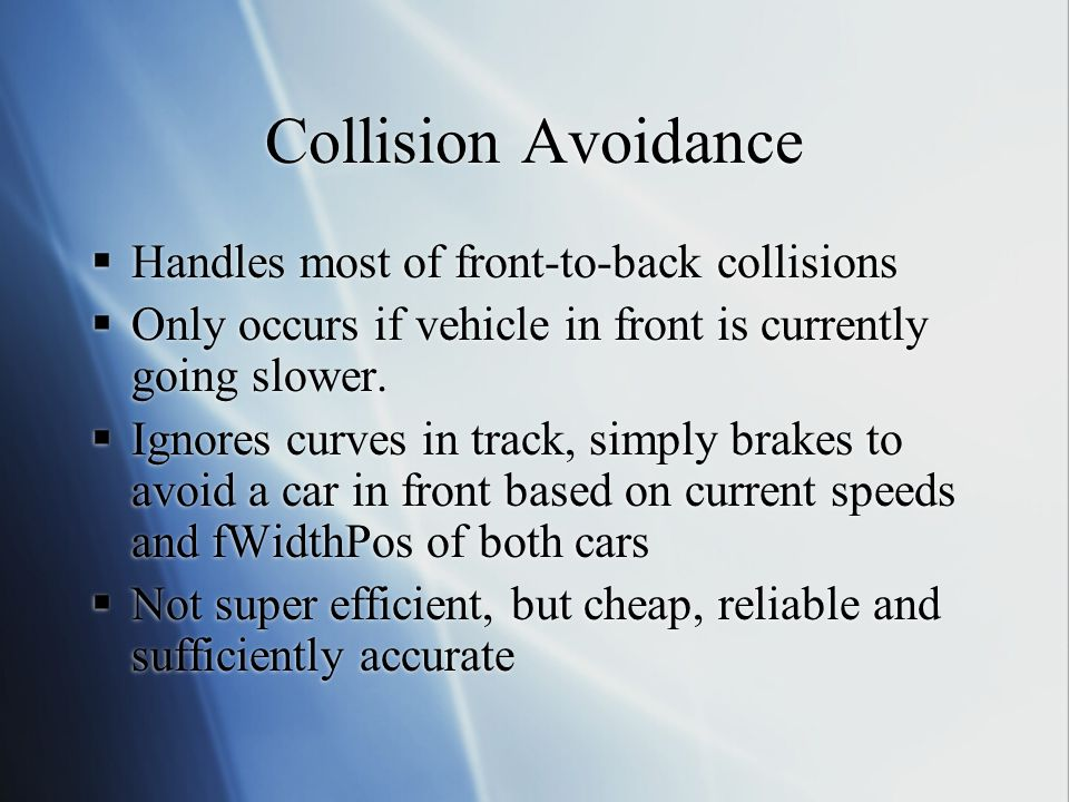 Collision Avoidance Handles most of front-to-back collisions