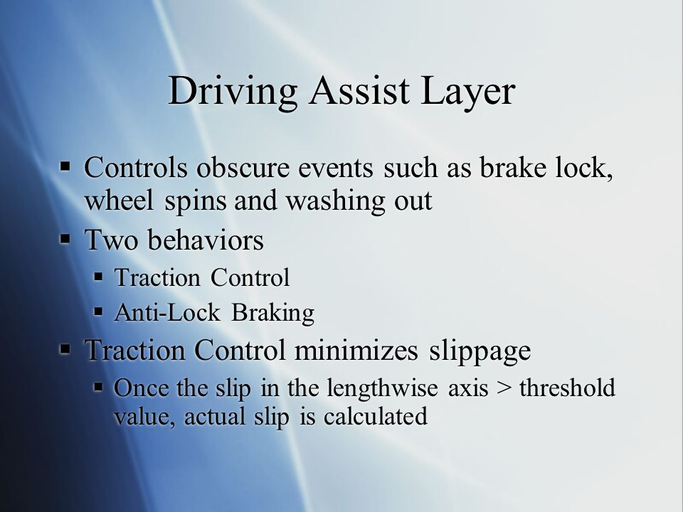 Driving Assist Layer Controls obscure events such as brake lock, wheel spins and washing out. Two behaviors.