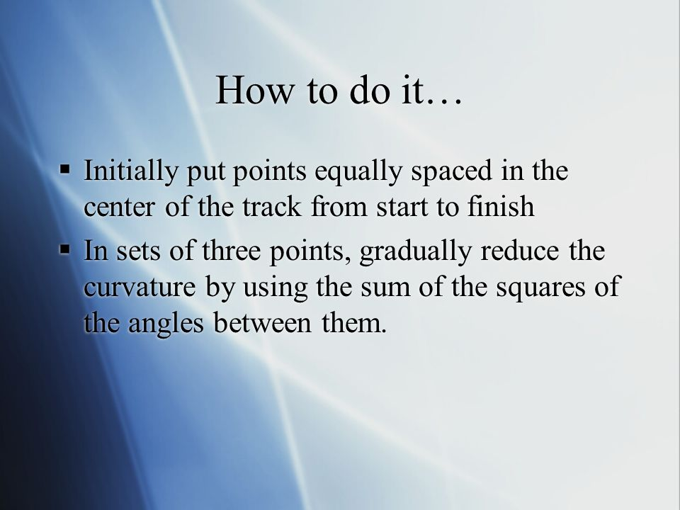 How to do it… Initially put points equally spaced in the center of the track from start to finish.