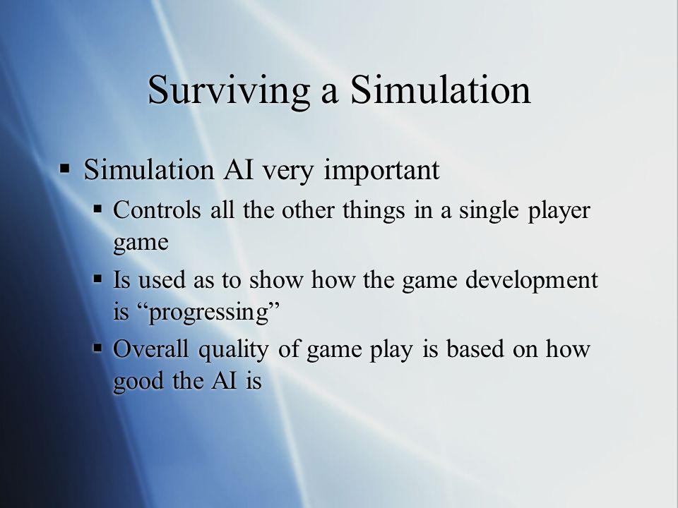 Surviving a Simulation