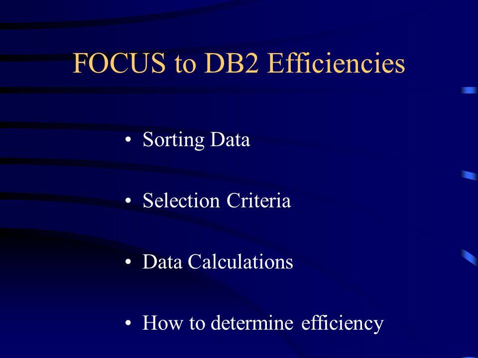 FOCUS to DB2 Efficiencies