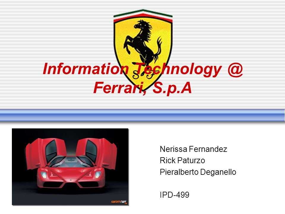 Information Technology @ Ferrari, S.p.A