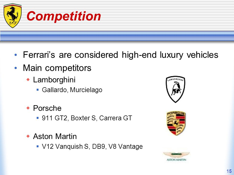 Competition Ferrari's are considered high-end luxury vehicles