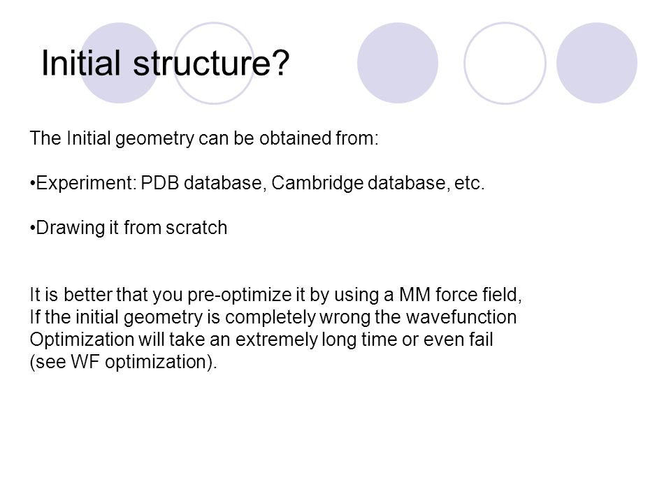Initial structure The Initial geometry can be obtained from: