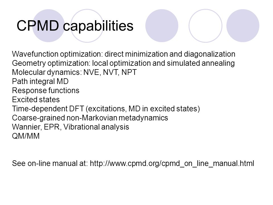 CPMD capabilities Wavefunction optimization: direct minimization and diagonalization.