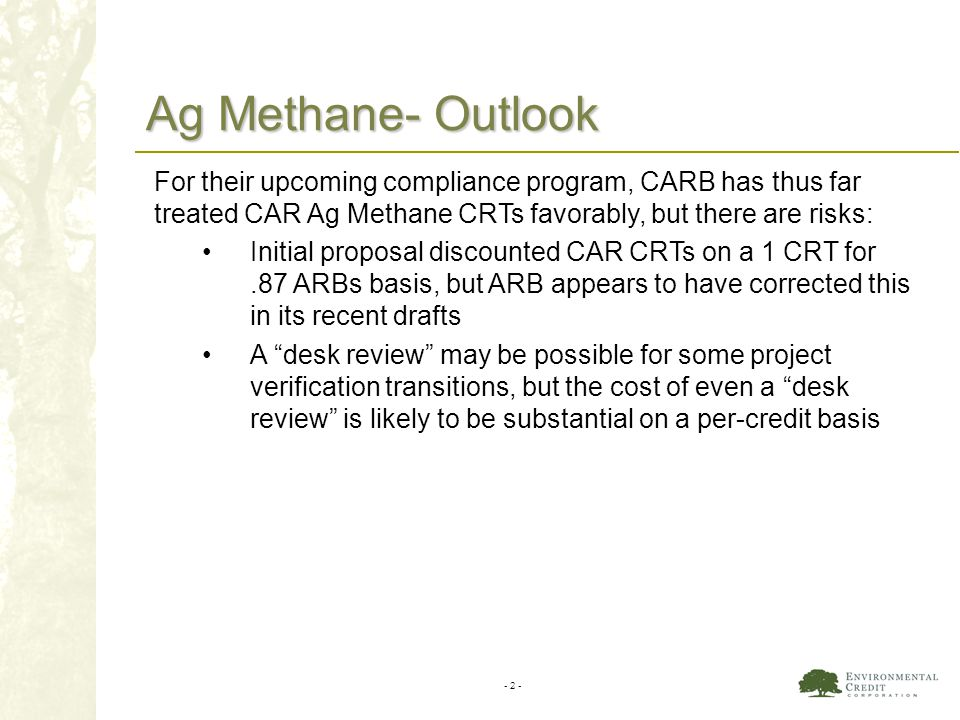 Ag Methane- Outlook For their upcoming compliance program, CARB has thus far treated CAR Ag Methane CRTs favorably, but there are risks: