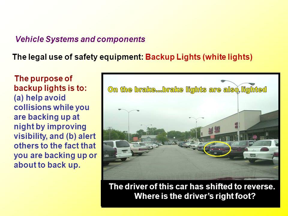 On the brake...brake lights are also lighted