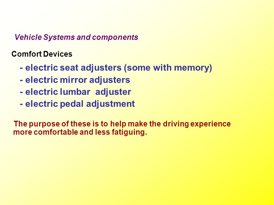 - electric seat adjusters (some with memory)