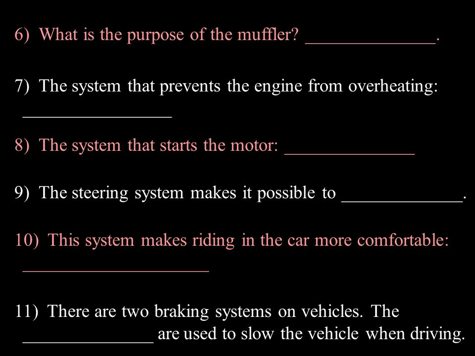 6) What is the purpose of the muffler ______________.
