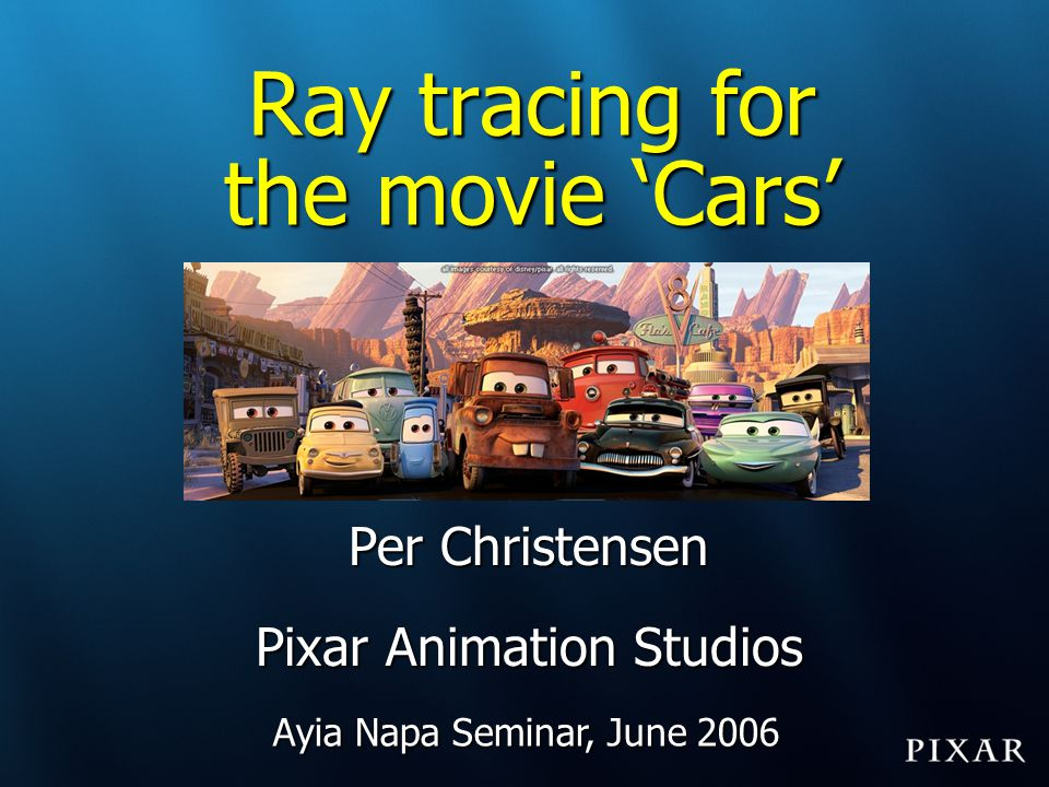 Ray tracing for the movie 'Cars'