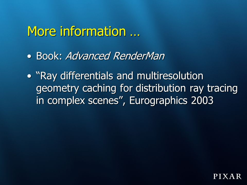 More information … Book: Advanced RenderMan