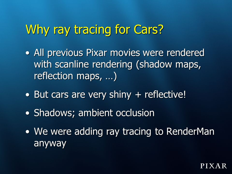 Why ray tracing for Cars